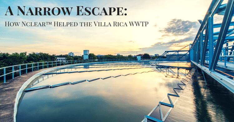 A Narrow Escape: How Nclear™ Helped the Villa Rica WWTP