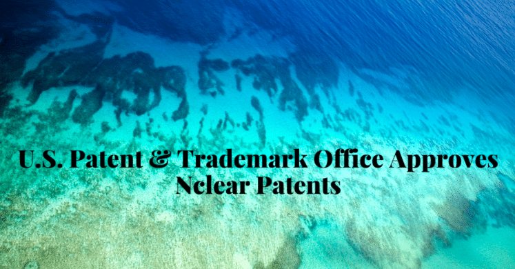 U.S. Patent & Trademark Office Approves Nclear™ Patents